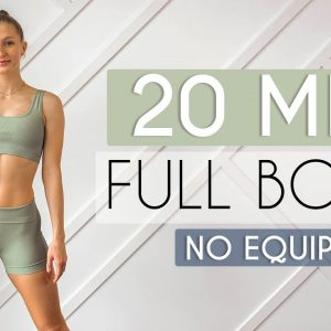 20 MIN FULL BODY HOME WORKOUT - No Equipment