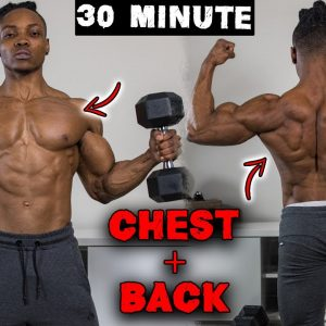 30 MINUTE DUMBBELL CHEST AND BACK WORKOUT AT HOME | NO BENCH NEEDED!