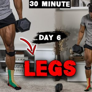 30 MINUTE FULL LEG WORKOUT AT HOME (DUMBBELLS ONLY!) - DAY 6