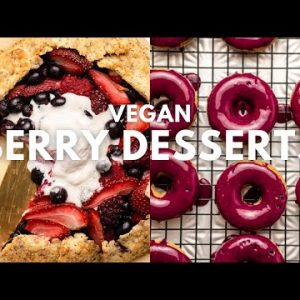 DELICIOUS Vegan Berry Desserts You've Gotta Try 😋