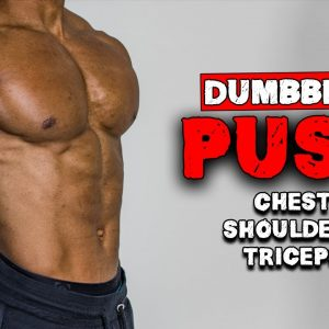 DUMBBELL PUSH WORKOUT FOR BUILDING MUSCLE MASS | BENCH OR NO BENCH (FULL WORKOUT)