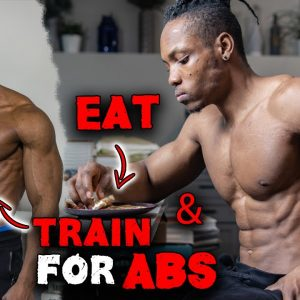 HOW TO EAT AND TRAIN FOR SIX PACK ABS | IMPORTANCE OF LOW BODY FAT PERCENTAGE!